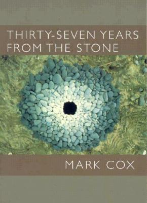 Thirty-Seven Years from the Stone Mark Cox