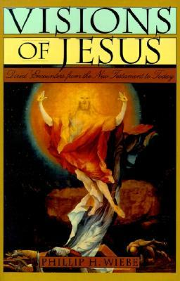 Visions and Appearances of Jesus  by  Phillip H. Wiebe
