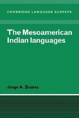 The Mesoamerican Indian Languages Jorge A. Suarez