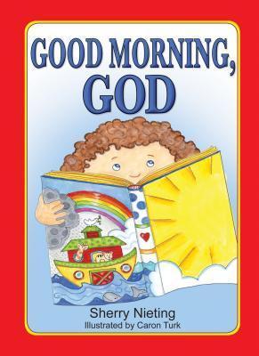 Good Morning, God  by  Sherry Nieting