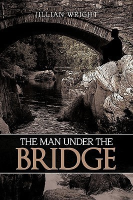 The Man Under the Bridge  by  Jillian Wright