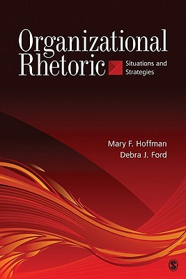 Organizational Rhetoric: Situations and Strategies  by  Mary F. Hoffman
