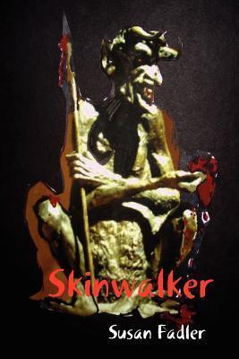 Skinwalker  by  Susan Fadler