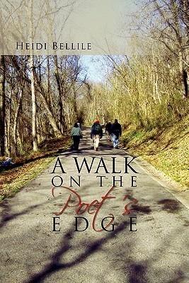 A Walk on the Poets Edge Heidi Bellile