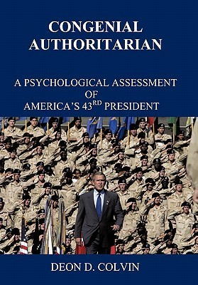 Congenial Authoritarian: A Psychological Assessment of Americas 43rd President Deon D. Colvin