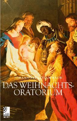 Christmas Oratorio - Johann Sebastian Bach  by  Edel Classics