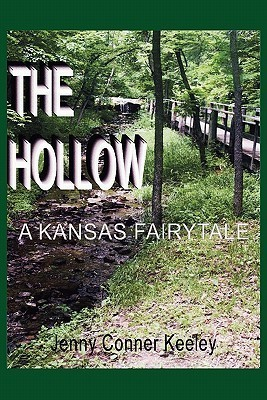 The Hollow: A Kansas Fairytale  by  Jenny Conner Keeley