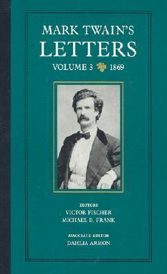 Letters, Vol 3: 1869  by  Mark Twain