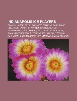 Indianapolis Ice Players: Dominik Ha Ek, Bryan Fogarty, Daniel Cleary, David Ling, Marc Lamothe, Warren Rychel, Sergei Krivokrasov, Tony Hrkac  by  Source Wikipedia