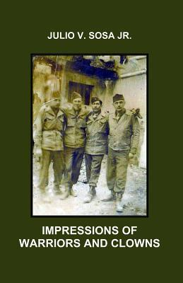 Impressions of Warriors and Clowns  by  Julio V. Sosa