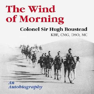 The Wind of Morning: An Autobiography  by  Hugh Boustead
