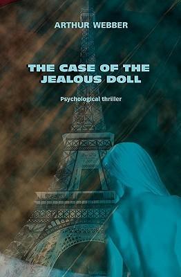 The Case of the Jealous Doll Arthur Webber
