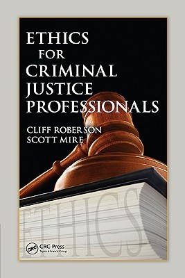 Ethics for Criminal Justice Professionals Cliff Roberson