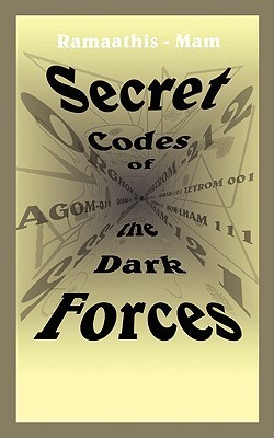 Secret Codes of the Dark Forces  by  Ramaathis-Mam