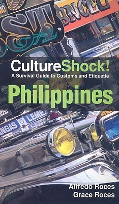 Philippines: A Survival Guide to Customs and Etiquette  by  Alfredo Roces