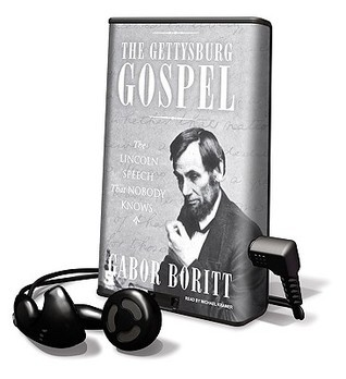 The Gettsyburg Gospel: Library Edition Gabor S. Boritt