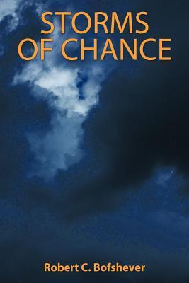 Storms of Chance  by  Robert C. Bofshever