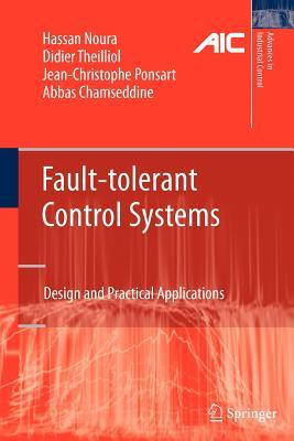 Fault-Tolerant Control Systems: Design and Practical Applications  by  Hassan Noura