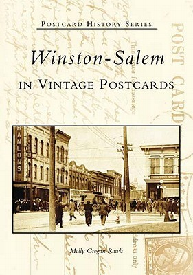 Winston-Salem in Vintage Postcards  by  Molly Grogan Rawls