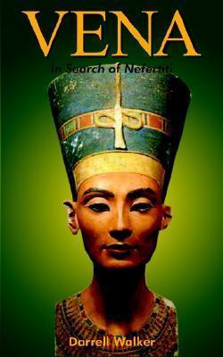 Vena: In Search of Nefertiti  by  Darrell Walker