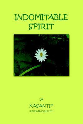 Indomitable Spirit  by  Kasanti(TM)
