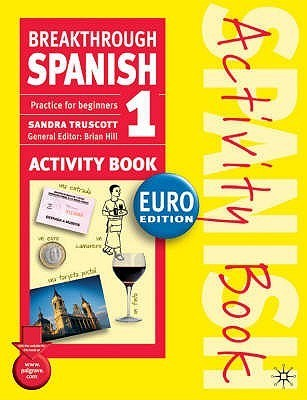 Breakthrough Spanish 1 Activity Book Euro Edition  by  Sandra Truscott