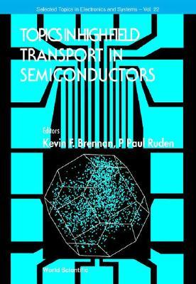 Topics in High Field Transport in Semico Kevin F. Brennan