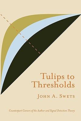 Tulips to Thresholds Swets A. John