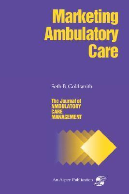 Jacm on Marketing Ambulatory Care  by  Seth B. Goldsmith