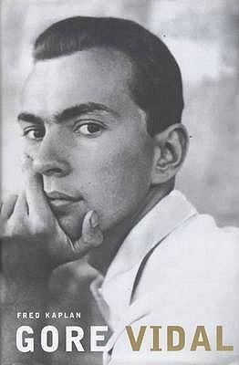 Gore Vidal  by  Fred Kaplan