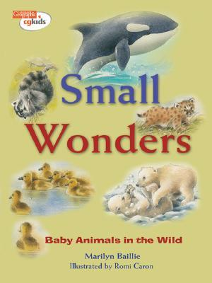 Small Wonders: Baby Animals in the Wild  by  Marilyn Baillie