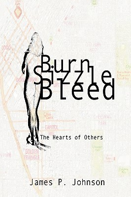 Burn Sizzle Bleed: The Hearts of Others  by  James P. Johnson