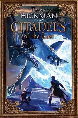 Citadels of the Lost (The Annals of Drakis, #2)  by  Tracy Hickman