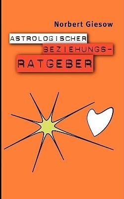 Astrologischer Beziehungsratgeber Norbert Giesow