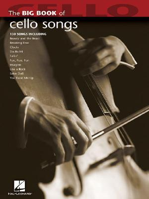 Big Book of Cello Songs  by  Hal Leonard Publishing Company