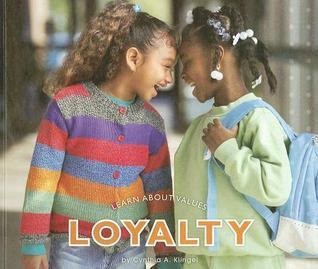 Loyalty  by  Cynthia A. Klingel