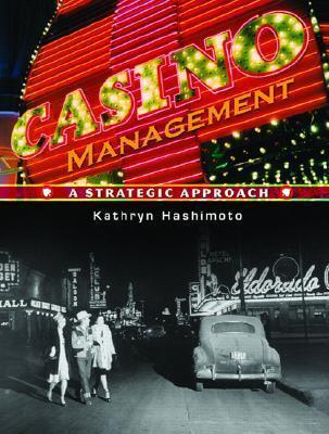 Casino Management: A Strategic Approach Kathryn Hashimoto
