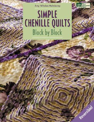 Simple Chenille Quilts: Block Block by Amy Whalen Helmkamp