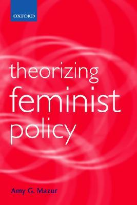 Gender Bias and the State: Symbolic Reform at Work in Fifth Republic France  by  Amy G. Mazur