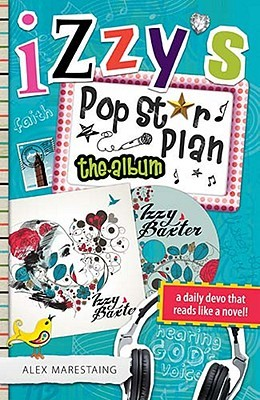 Izzys Pop Star Plan: The Album  by  Alex Marestaing