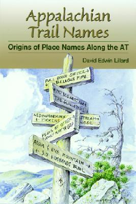 Appalachian Trail Names  by  David Edwin Lillard