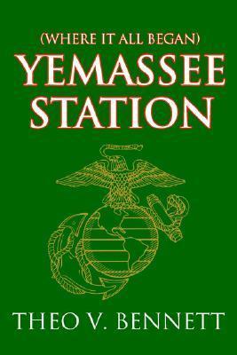 Yemassee Station: Where It All Began Theo V. Bennett