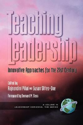 Teaching Leadership: Innovative Approaches for the 21st Century  by  Rajnandini K. Pillai