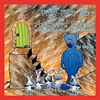 The Fifty-Fifth Bear and the Awkward Rabbits: An Amazing Thick Blue Wood Bear Adventure  by  Rogger