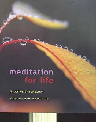 Meditation for Life Martine Batchelor