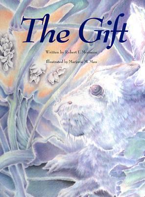 The Gift Robert F. Morneau