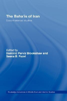 The Bahais of Iran: Socio-Historical Studies  by  Brookshaw