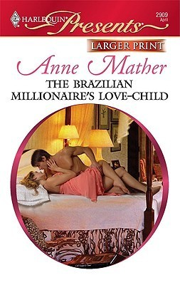 The Brazilian Millionaires Love Child Anne Mather