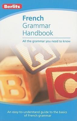 French Grammar Berlitz Handbook (Handbooks) (English and French Edition)  by  Berlitz Publishing Company