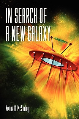 In Search of a New Galaxy  by  Kenneth (. Mac ). MC Sorley